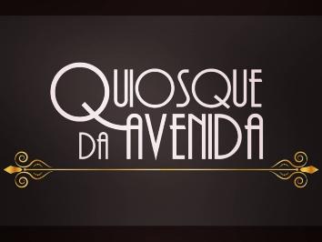 QUIOSQUE DA AVENIDA